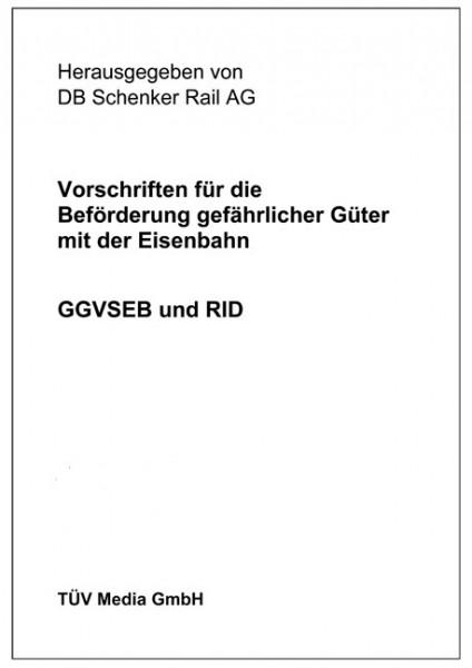Vorschriften für die Beförderung gefährlicher Güter mit der Eisenbahn - GGVSEB und RID