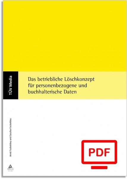 Das betriebliche Löschkonzept für personenbezogene und buchhalterische Daten (E-Book)