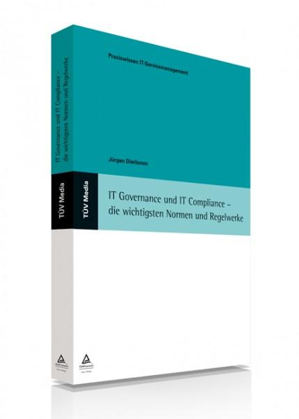 IT Governance und IT Compliance - die wichtigsten Normen und Regelwerke (E-Book)